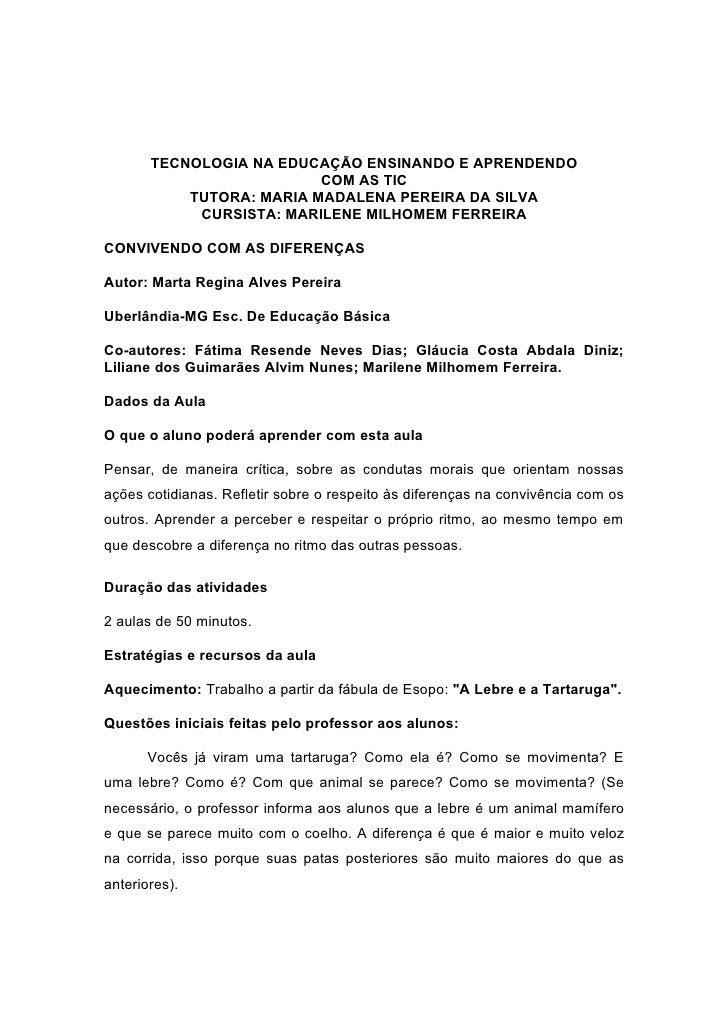 TECNOLOGIA NA EDUCAÇÃO ENSINANDO E APRENDENDO                           COM AS TIC            TUTORA: MARIA MADALENA PEREI...