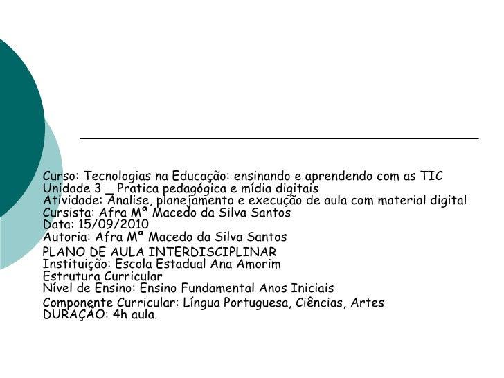 Curso: Tecnologias na Educação: ensinando e aprendendo com as TIC Unidade 3 _ Pratica pedagógica e mídia digitais Atividad...