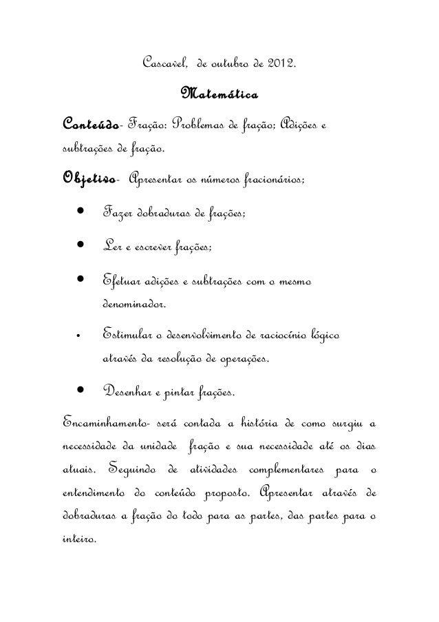 Cascavel, de outubro de 2012.                       MatemáticaConteúdo- Fração: Problemas de fração; Adições esubtrações d...
