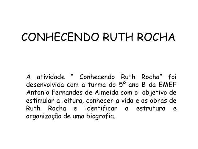 """CONHECENDO RUTH ROCHAA atividade """" Conhecendo Ruth Rocha"""" foidesenvolvida com a turma do 5º ano B da EMEFAntonio Fernandes..."""