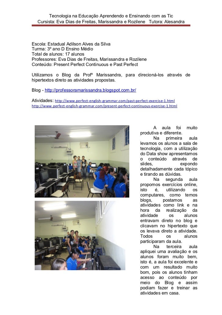 Tecnologia na Educação Aprendendo e Ensinando com as Tic   Cursista: Eva Dias de Freitas, Marissandra e Rozilene Tutora: A...