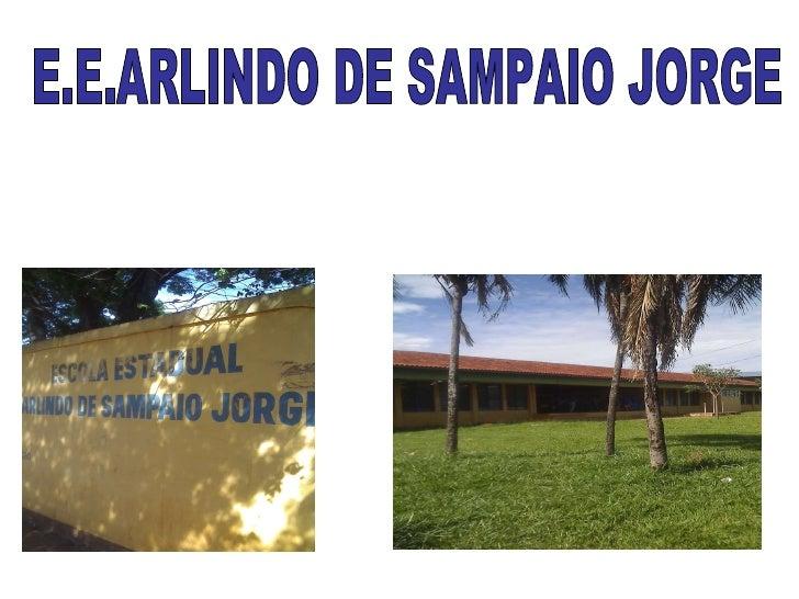 E.E.ARLINDO DE SAMPAIO JORGE