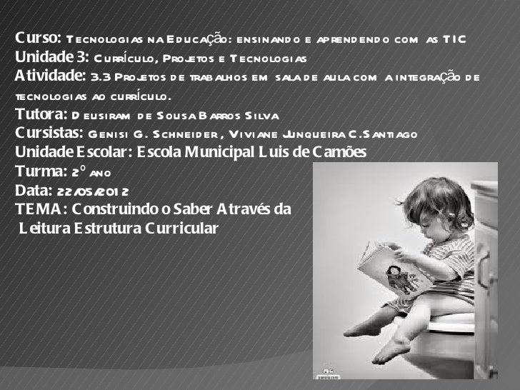 C urso: Tecnologias na Ed ucação: ensinand o e aprend end o com as TICUnidade 3: C urrículo, Projetos e TecnologiasA tivid...
