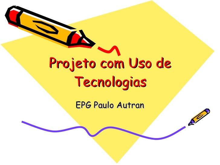 Projeto com Uso de Tecnologias EPG Paulo Autran