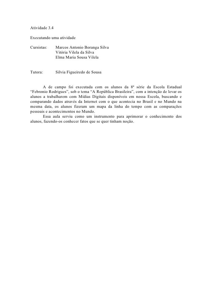 Atividade 3.4  Executando uma atividade  Cursistas:      Marcos Antonio Boranga Silva                 Vitória Vilela da Si...