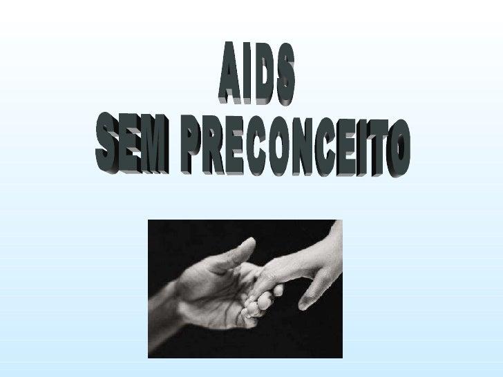 AIDS SEM PRECONCEITO