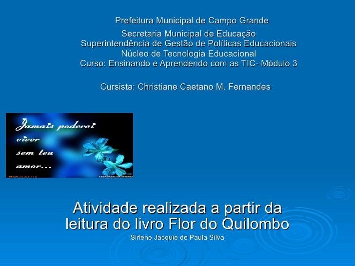 Prefeitura Municipal de Campo Grande Secretaria Municipal de Educação Superintendência de Gestão de Políticas Educaciona...
