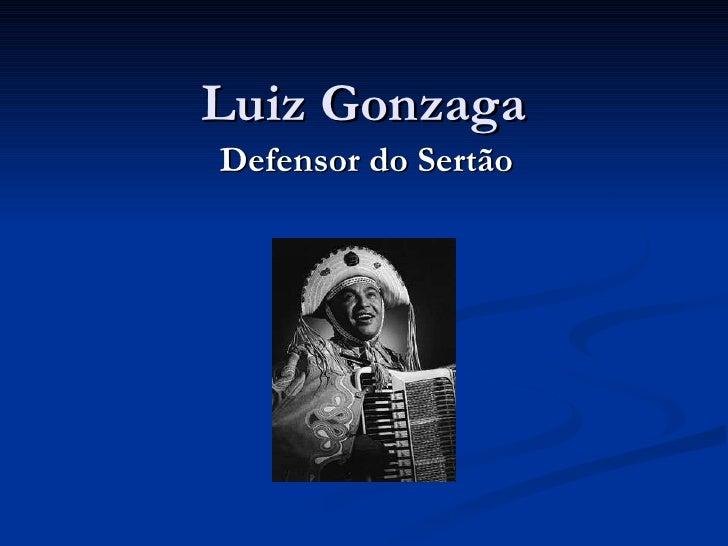 Luiz Gonzaga Defensor do Sertão