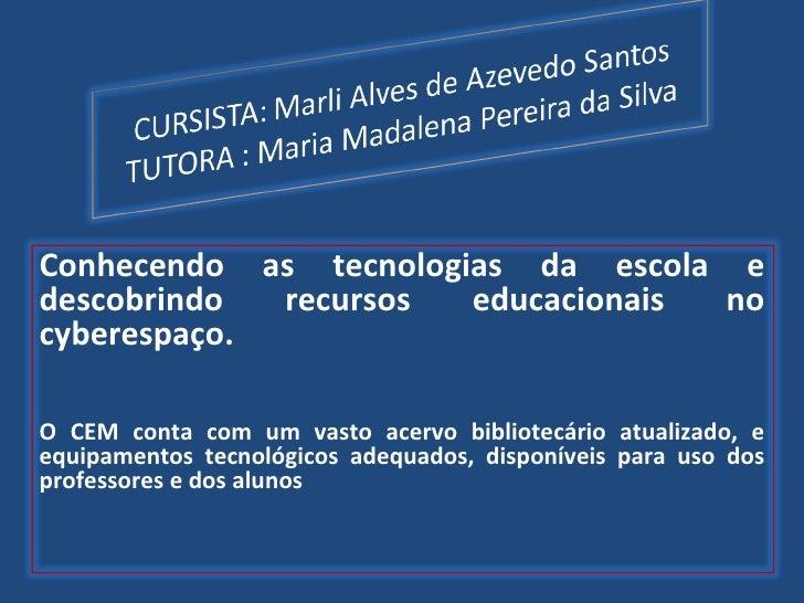 Conhecendo as tecnologias da escola e descobrindo recursos educacionais no cyberespaço. O CEM conta com um vasto acervo bi...