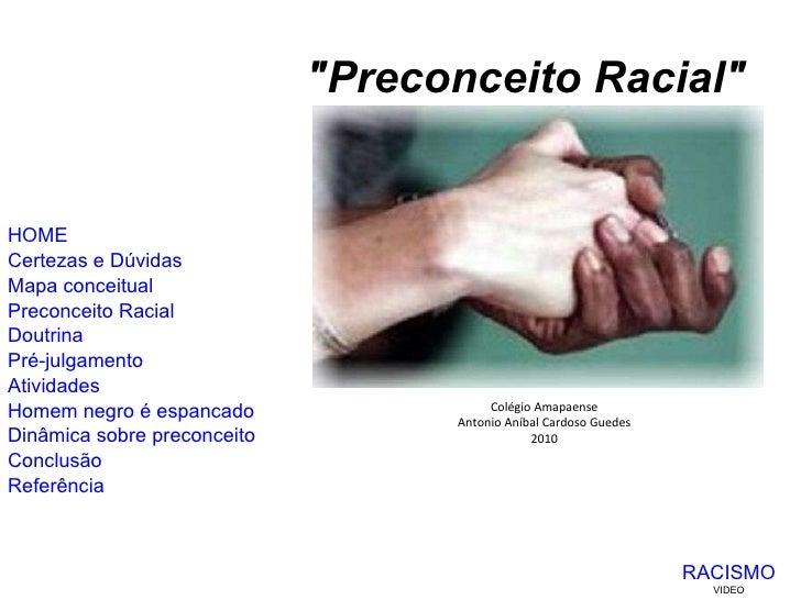 HOME Certezas e Dúvidas  Preconceito Racial Doutrina Pré-julgamento Atividades Homem negro é espancado Dinâmica sobre prec...