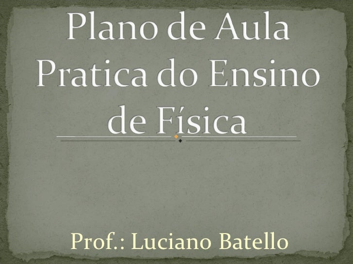 Prof.: Luciano Batell0