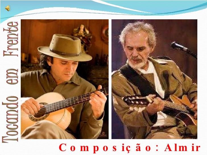<ul><li>Composição: Almir Sater  e  Renato Teixeira  </li></ul>