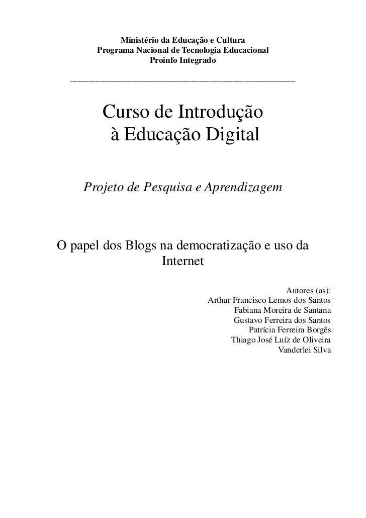 Ministério da Educação e Cultura         Programa Nacional de Tecnologia Educacional                     Proinfo Integrado...