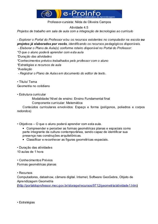 Professor-cursista: Nilda de Oliveira Campos                                     Atividade 4.5Projetos de trabalho em sala...