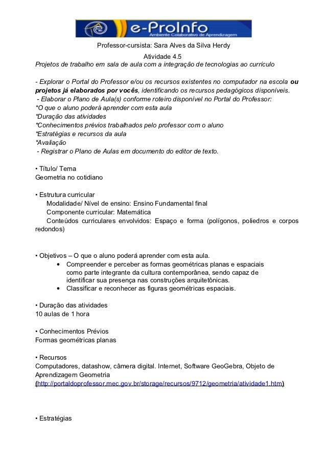 Professor-cursista: Sara Alves da Silva Herdy                                     Atividade 4.5Projetos de trabalho em sal...