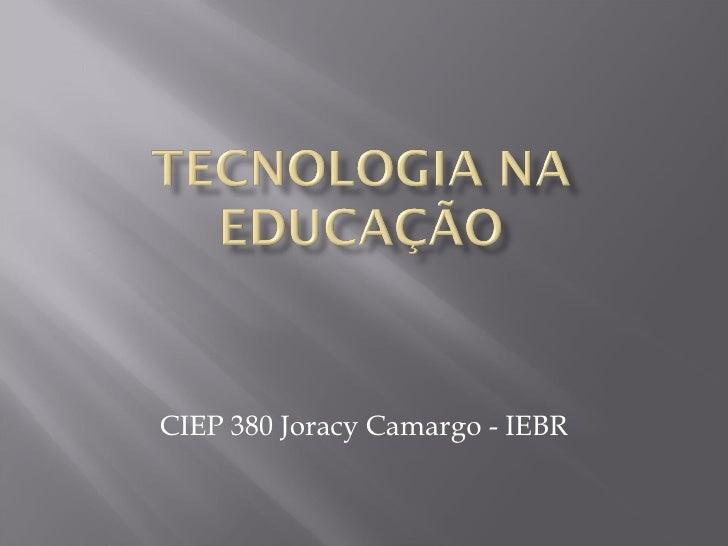 CIEP 380 Joracy Camargo - IEBR