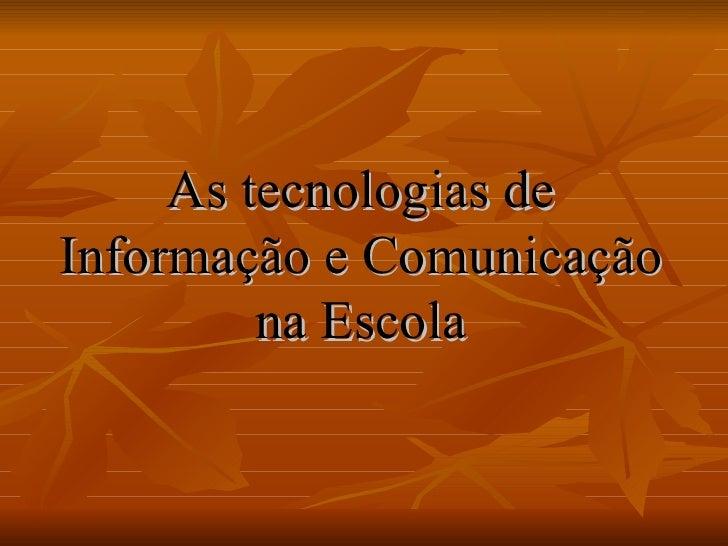 As tecnologias de Informação e Comunicação na Escola