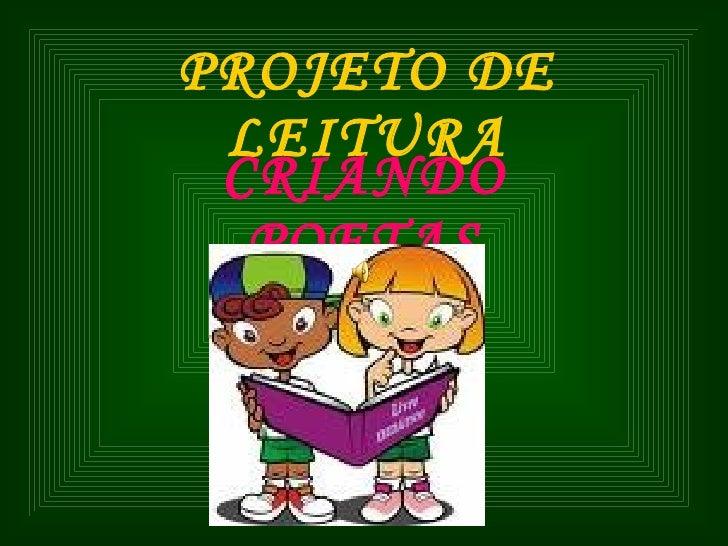PROJETO DE LEITURA CRIANDO POETAS