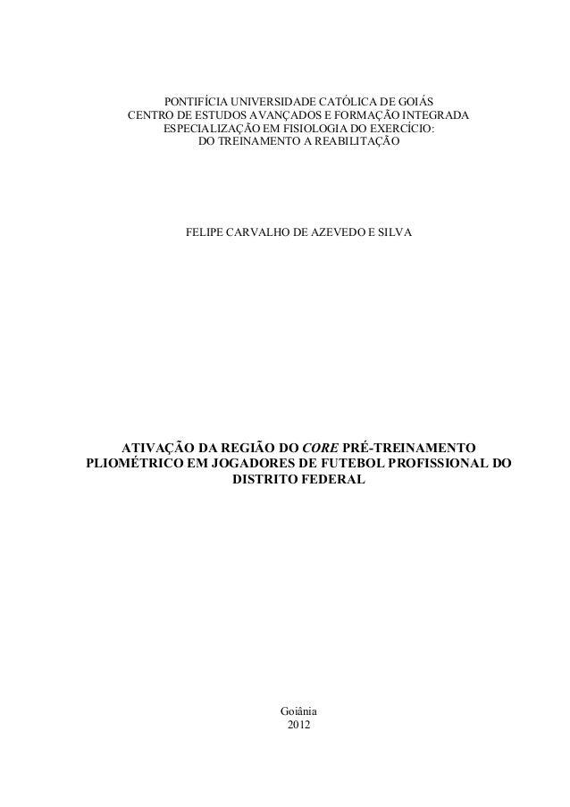 PONTIFÍCIA UNIVERSIDADE CATÓLICA DE GOIÁS  CENTRO DE ESTUDOS AVANÇADOS E FORMAÇÃO INTEGRADA  ESPECIALIZAÇÃO EM FISIOLOGIA ...