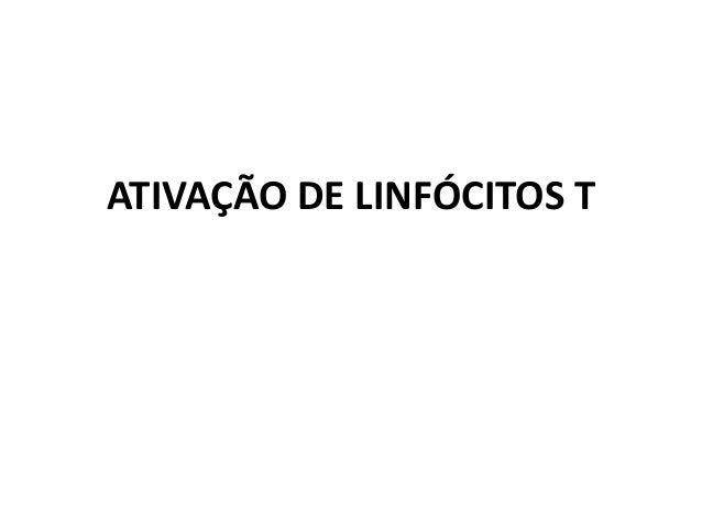 ATIVAÇÃO DE LINFÓCITOS T