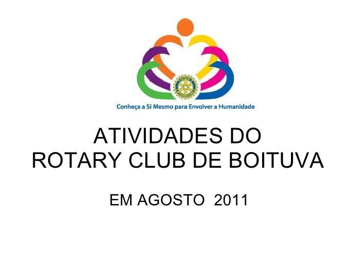ATIVIDADES DO ROTARY CLUB DE BOITUVA EM AGOSTO  2011