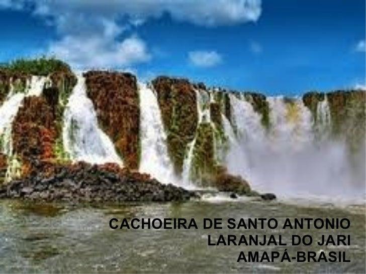 CACHOEIRA DE SANTO ANTONIO LARANJAL DO JARI AMAPÁ-BRASIL