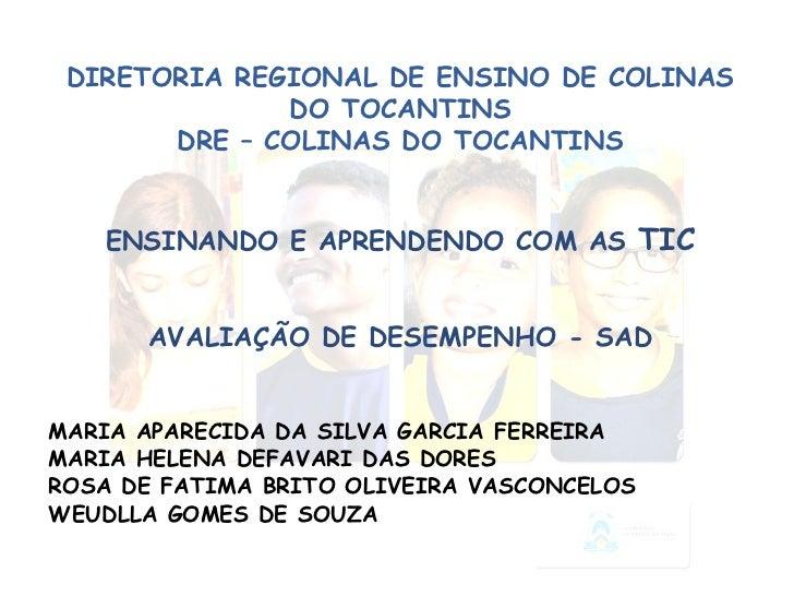 DIRETORIA REGIONAL DE ENSINO DE COLINAS DO TOCANTINS DRE – COLINAS DO TOCANTINS ENSINANDO E APRENDENDO COM AS  TIC AVALIAÇ...