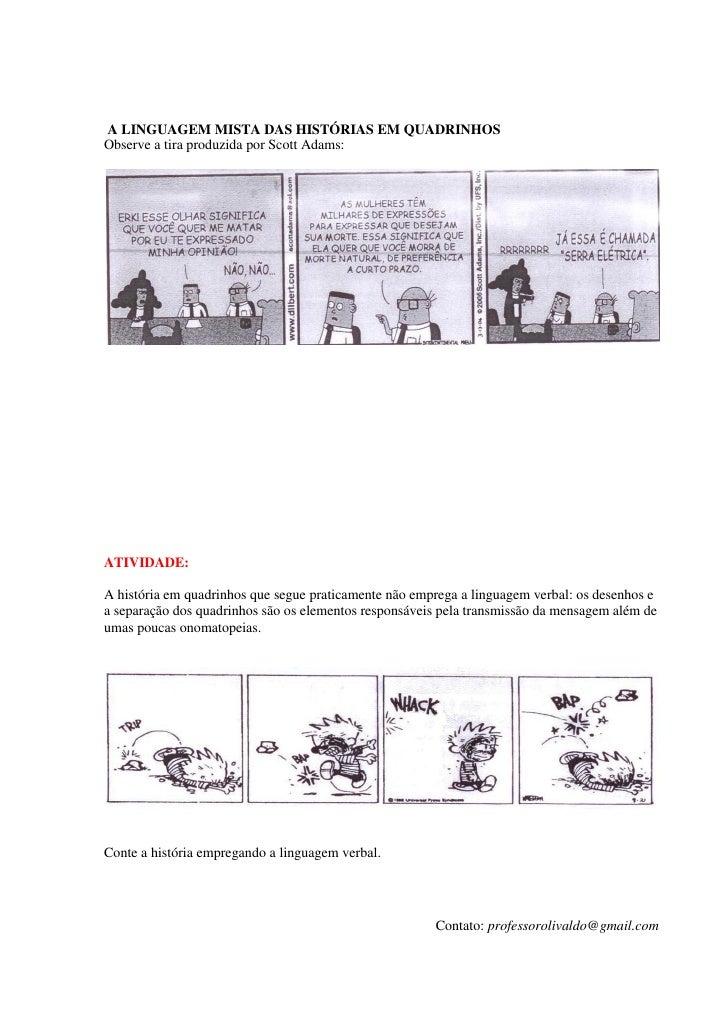 A LINGUAGEM MISTA DAS HISTÓRIAS EM QUADRINHOSObserve a tira produzida por Scott Adams:ATIVIDADE:A história em quadrinhos q...