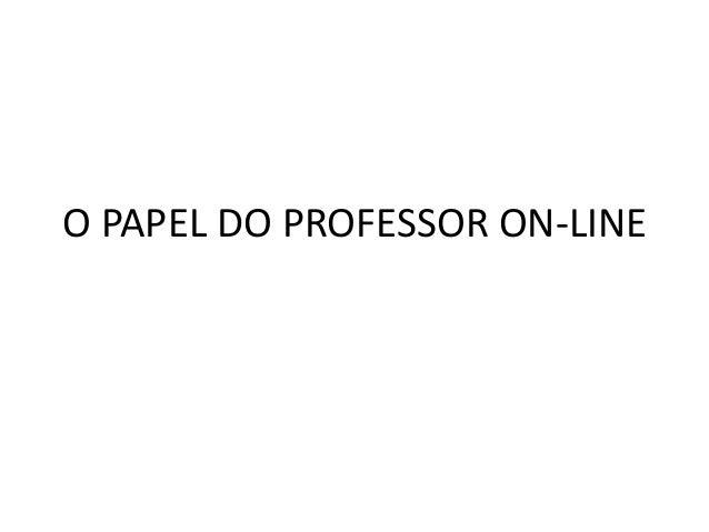 O PAPEL DO PROFESSOR ON-LINE