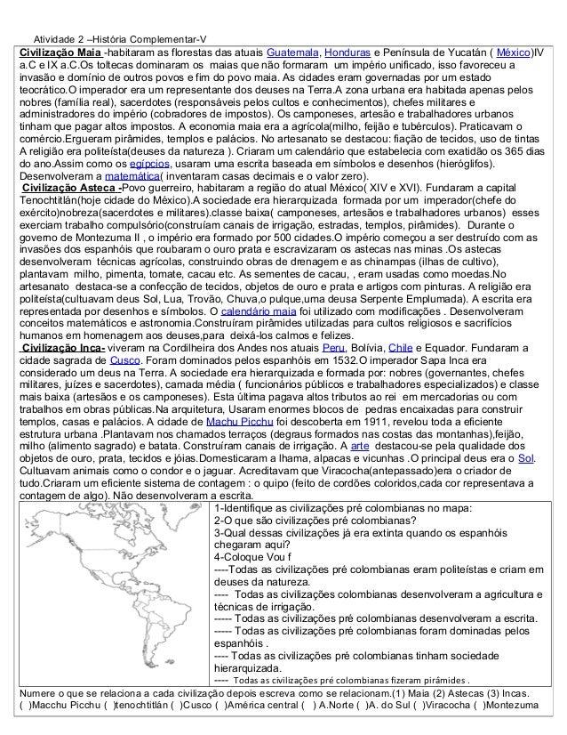 Atividade 2 –História Complementar-V Civilização Maia -habitaram as florestas das atuais Guatemala, Honduras e Península d...