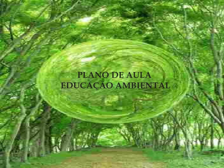 EDUCAÇÃO AMBIENTAL PLANO DE AULA  EDUCAÇÃO AMBIENTAL