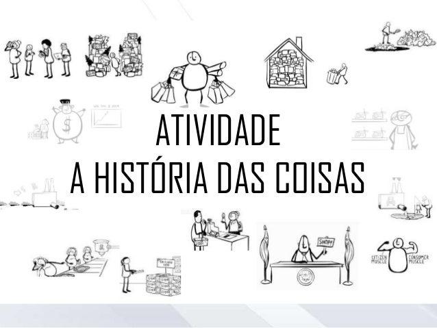 A História das Coisas (versão brasileira) on Make a GIF