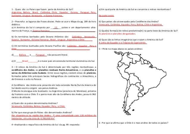 1 - Quais são os Países que fazem parte da América do Sul? Argentina, Bolívia, Brasil, Colômbia, Chile, Equador, Guiana, P...