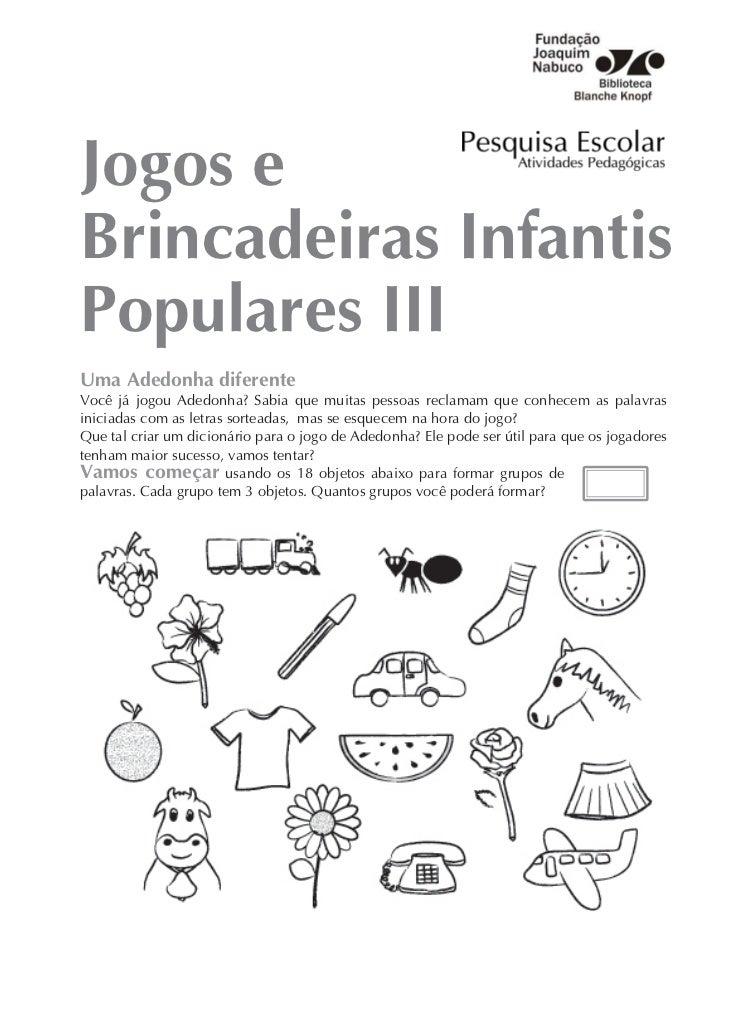 Jogos eBrincadeiras InfantisPopulares IIIUma Adedonha diferenteVocê já jogou Adedonha? Sabia que muitas pessoas reclamam q...