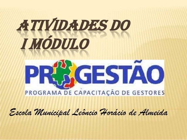 ATIVIDADES DO I MÓDULOEscola Municipal Leôncio Horácio de Almeida