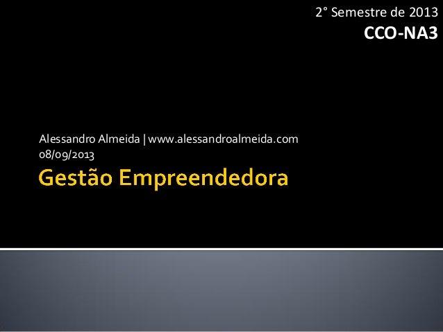 AlessandroAlmeida | www.alessandroalmeida.com 08/09/2013 2° Semestre de 2013 CCO-NA3