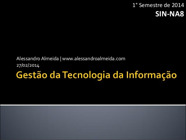 1° Semestre de 2014  SIN-NA8  Alessandro Almeida | www.alessandroalmeida.com 27/02/2014