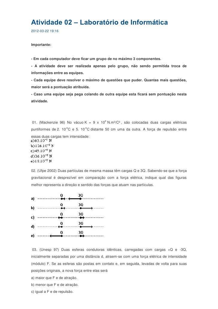 Atividade 02 – Laboratório de Informática2012-03-22 19:16Importante:- Em cada computador deve ficar um grupo de no máximo ...