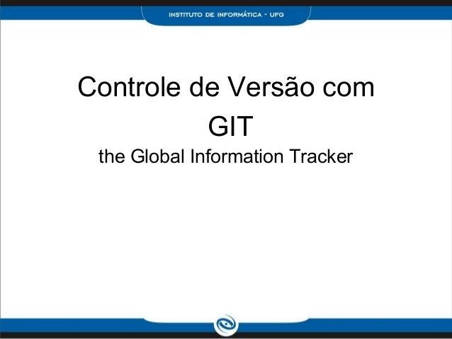 Controle de Versão comthe Global Information TrackerGIT