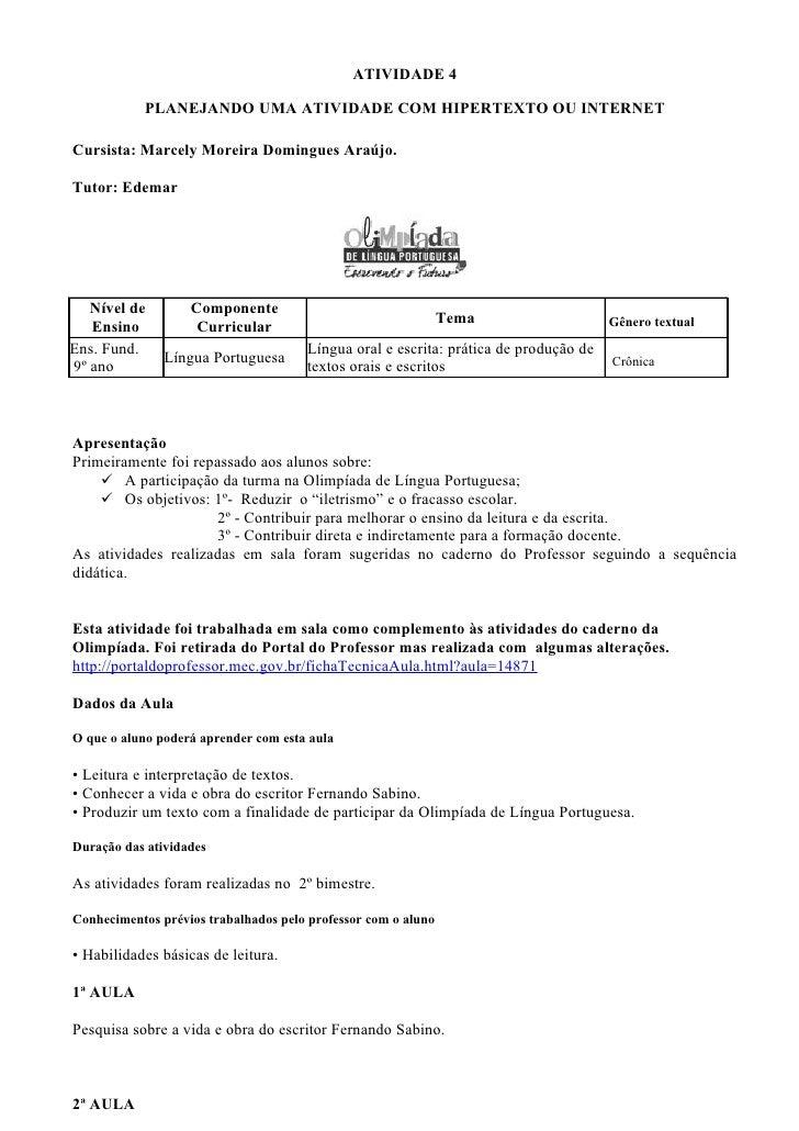 ATIVIDADE 4             PLANEJANDO UMA ATIVIDADE COM HIPERTEXTO OU INTERNET  Cursista: Marcely Moreira Domingues Araújo.  ...