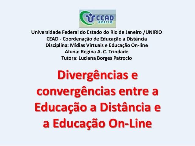 Universidade Federal do Estado do Rio de Janeiro /UNIRIO      CEAD - Coordenação de Educação a Distância      Disciplina: ...