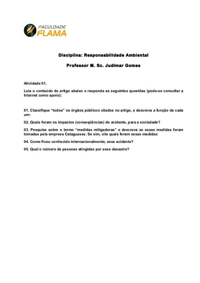 Disciplina: Responsabilidade Ambiental                       Professor M. Sc. Judimar GomesAtividade 01.Leia o conteúdo do...