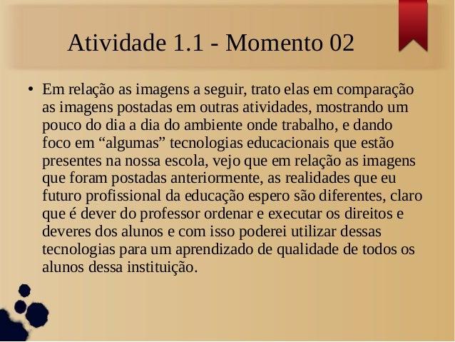 Atividade 1.1 - Momento 02 ● Em relação as imagens a seguir, trato elas em comparação as imagens postadas em outras ativid...