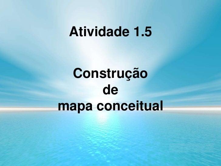 Atividade 1.5 Construção      demapa conceitual