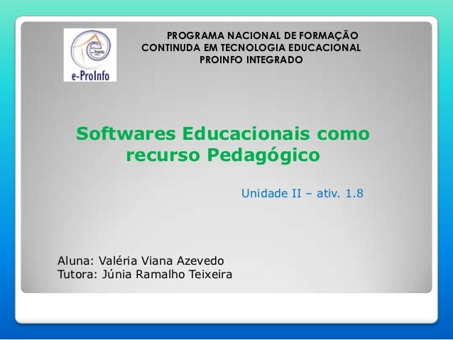 PROGRAMA NACIONAL DE FORMAÇÃO              CONTINUDA EM TECNOLOGIA EDUCACIONAL                       PROINFO INTEGRADO   S...