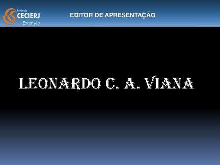 Leonardo C. A. Viana<br />