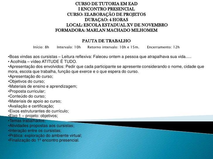 CURSO DE TUTORIA EM EAD                                  I ENCONTRO PRESENCIAL                              CURSO: ELABORA...