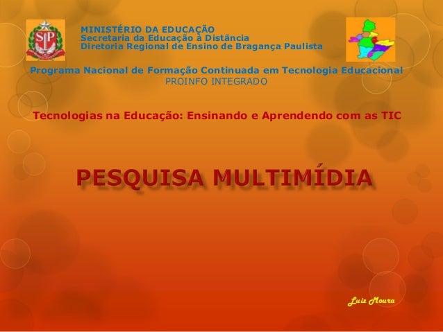 MINISTÉRIO DA EDUCAÇÃO Secretaria da Educação à Distãncia Diretoria Regional de Ensino de Bragança Paulista Programa Nacio...