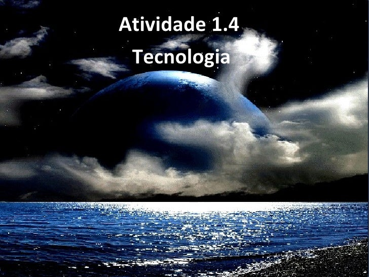 Atividade 1.4  Tecnologia