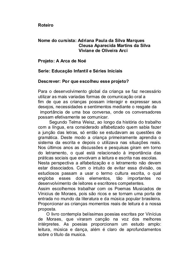 Roteiro Nome do cursista: Adriana Paula da Silva Marques Cleusa Aparecida Martins da Silva Viviane de Oliveira Arci Projet...